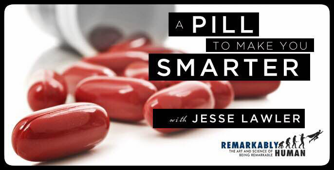 Pills That Make You Smarter >> A Pill To Make You Smarter A Candid Discussion About Smart Drugs